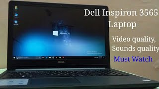 Dell Inspiron 3565 Laptop Review check video quality sounds quality etc
