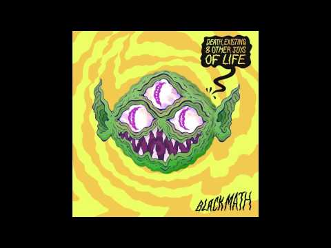 Black Math - Death, Existing & Other Joys Of Life(2016 FULL ALBUM)