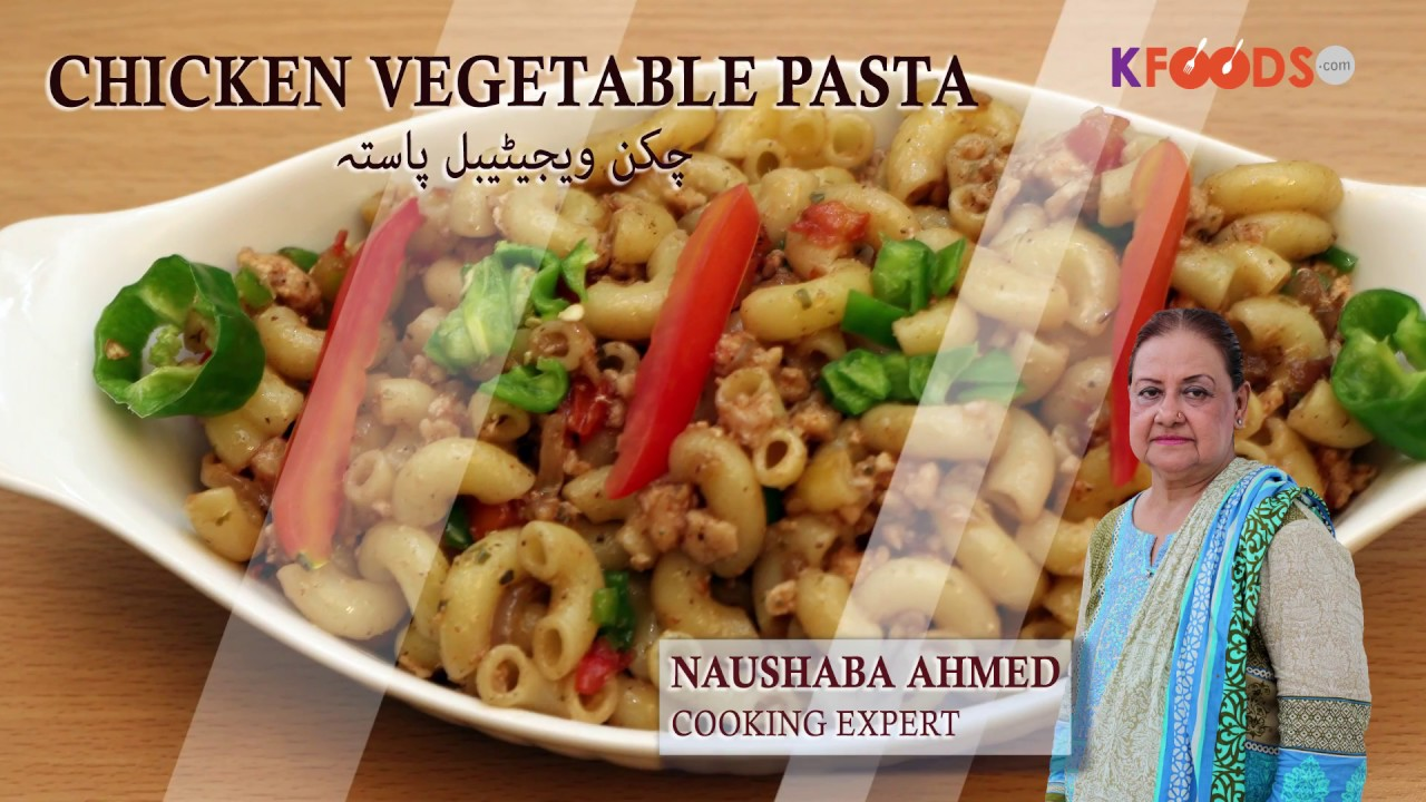 How To Make Delicious Chicken Vegetable Pasta Recipe Video In Urdu English