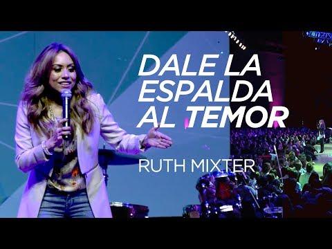 Ruth Mixter - Dale la espalda al temor (Prédica)