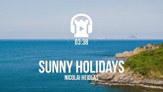 [Royalty Free Music] Sunny Holidays - Nicolai Heidlas