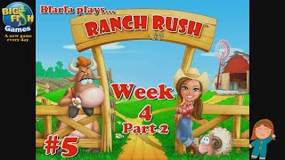 Ranch Rush (Episode 5 - Week 4 Part 2 Casual)