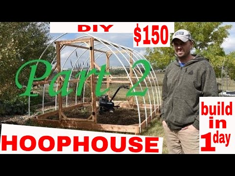 ORGANIC GARDENING–Build a Winter Greenhouse in 1 day for $150!! Part 2