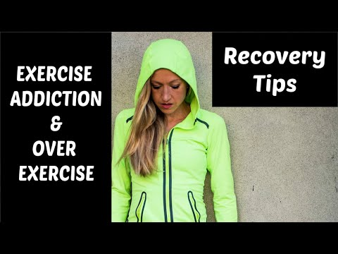Exercise Addiction / Overexercise. 8 Recovery Tips.