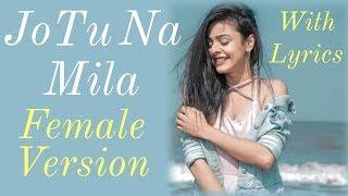 Jo Tu Na Mila (Lyrics) - Asim Azhar, Female Cover/Version, by Shreya Jain.mp3