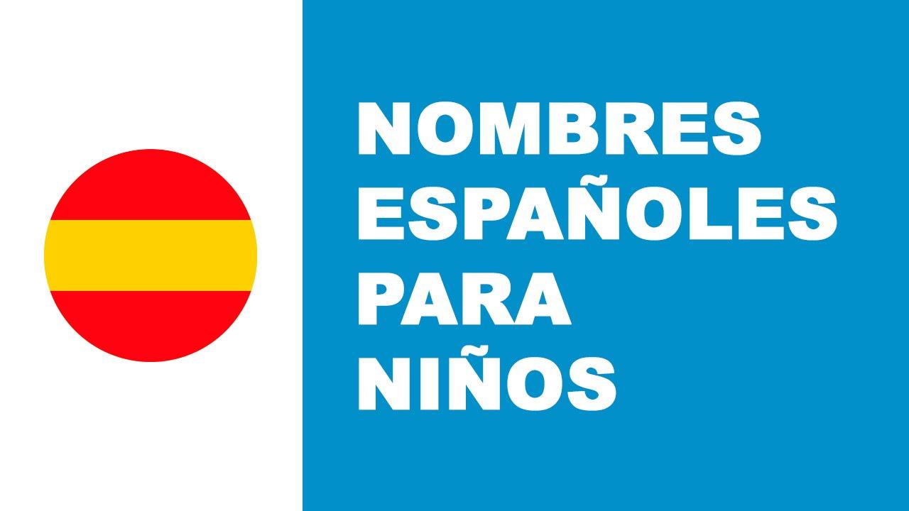 Nombres Españoles Para Niños Youtube