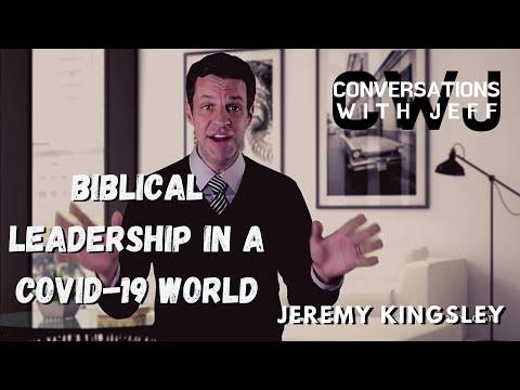 Biblical Leadership in a COVID-19 World | Jeremy Kingsley ...