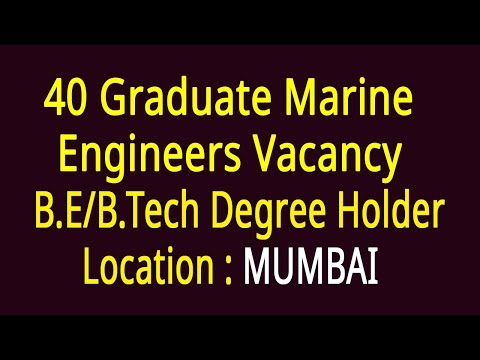 40 Graduate Marine Engineers Vacancy 2017-18, B.E/B.Tech Degree Holder Mumbai