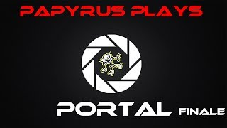 Breaking the Machine - Papyrus Plays Portal - Finale [K.A.T.V.]
