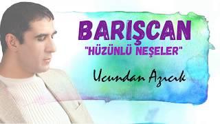 Barışcan UCUNDAN AZICIK Official Audio