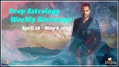 Deep Astrology Weekly Horoscope April 28-May 4 2020 Last week Nodes Cancer/Capricorn, Major Prep!