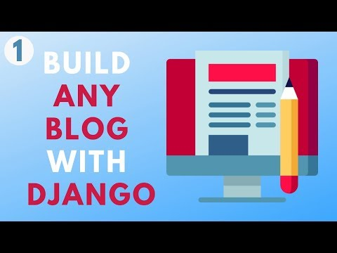 Build any blog with Django - Part 1