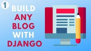 Build any blog with Django - Part 1