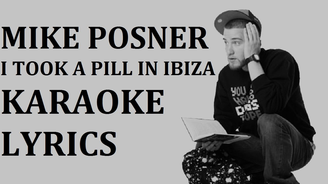MIKE POSNER - I TOOK A PILL IN IBIZA (SEEB REMIX) KARAOKE COVER ...