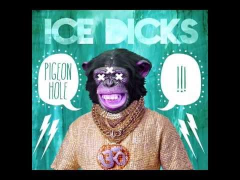Pigeon Hole - Ice Dicks