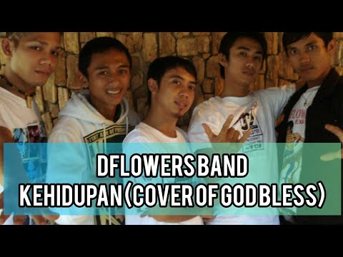 Dflowers Band Official - Kehidupan [Cover of God Bless]