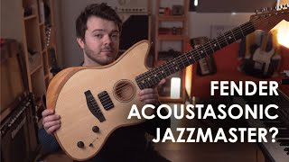 The Fender ACOUSTASONIC JAZZMASTER   My First Look