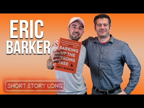 Short Story Long # 71 : Eric Barker : Author of Barking Up the Wrong Tree