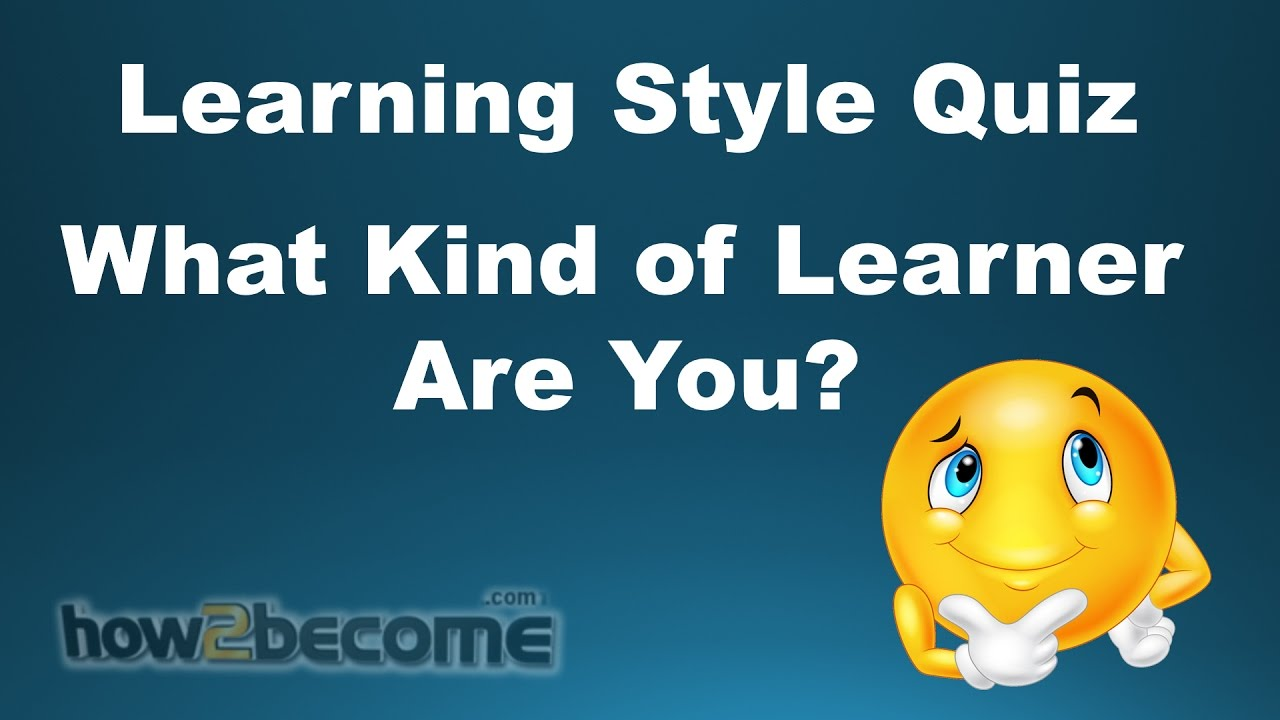 Learning Style Quiz What Kind Of Learner Are You Youtube