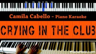 Camila Cabello - Crying in the Club - Piano Karaoke / Sing Along / Cover with Lyrics