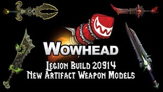 Legion Build 20914 -  New Artifact Weapon Models