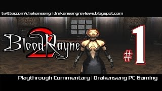 BloodRayne 2 PC Playthrough Commentary #1