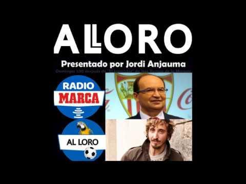 Al Loro Radio Marca Jordi Anjauma entrevista al presidente del Sevilla Pepe Castro más Ivan Massague