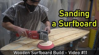 How to Make a Wooden Surfboard #11: Sanding the Epoxy Hotcoat