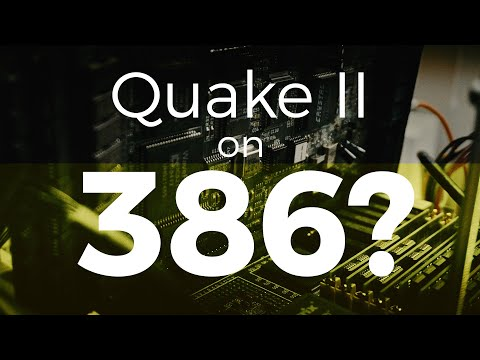 Quake II on a 386DX-40: Is it possible?  