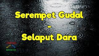 Serempet Gudal - Selaput Dara   Video Lirik