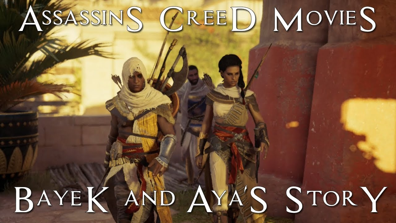 Bayek And Aya S Story Assassins Creed Movies Assassins Creed