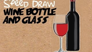 Speed Drawing: Draw a Wine Bottle and Wine Glass