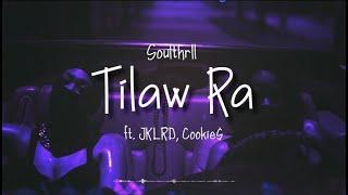 Soulthrll - Tilaw Ra ft. JKLRD, Cookie$ (Lyric)