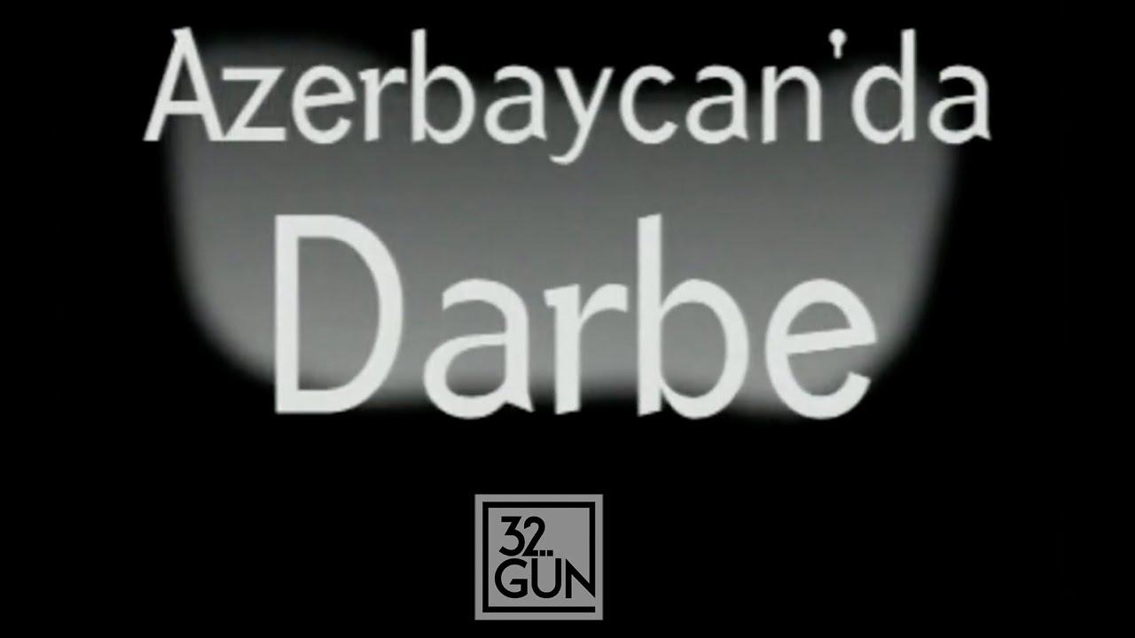 Azerbaycan'da Darbe | 1998 | 32.Gün Arşivi