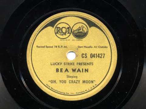Oh You Crazy Moon sung by Bea Wain, 1940