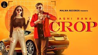 CROP (Full ) Aashi Rana | Raavi | Jassi | Latest Punjabi Song 2019 | New Punjabi Songs 2019