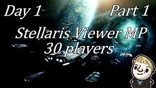 Stellaris - Massive multiplayer - Day 1 - Part 1