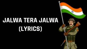 Aye Watan Aye Watan (Jalwa Tera Jalwa) Lyrics | Hindustan Ki Kasam | Patriotic song | 15 August song