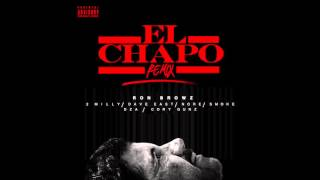 "Ron Browz feat. 2 Milly, Dave East, N.O.R.E. , Smoke DZA & Cory Gunz - ""El Chapo (Remix)"""