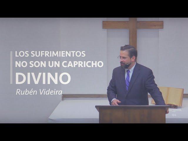Los sufrimientos no son un capricho divino - Rubén Videira