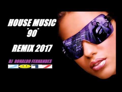 House music anos 90 vers o 2017 dj ronaldo fernandes for House music 90