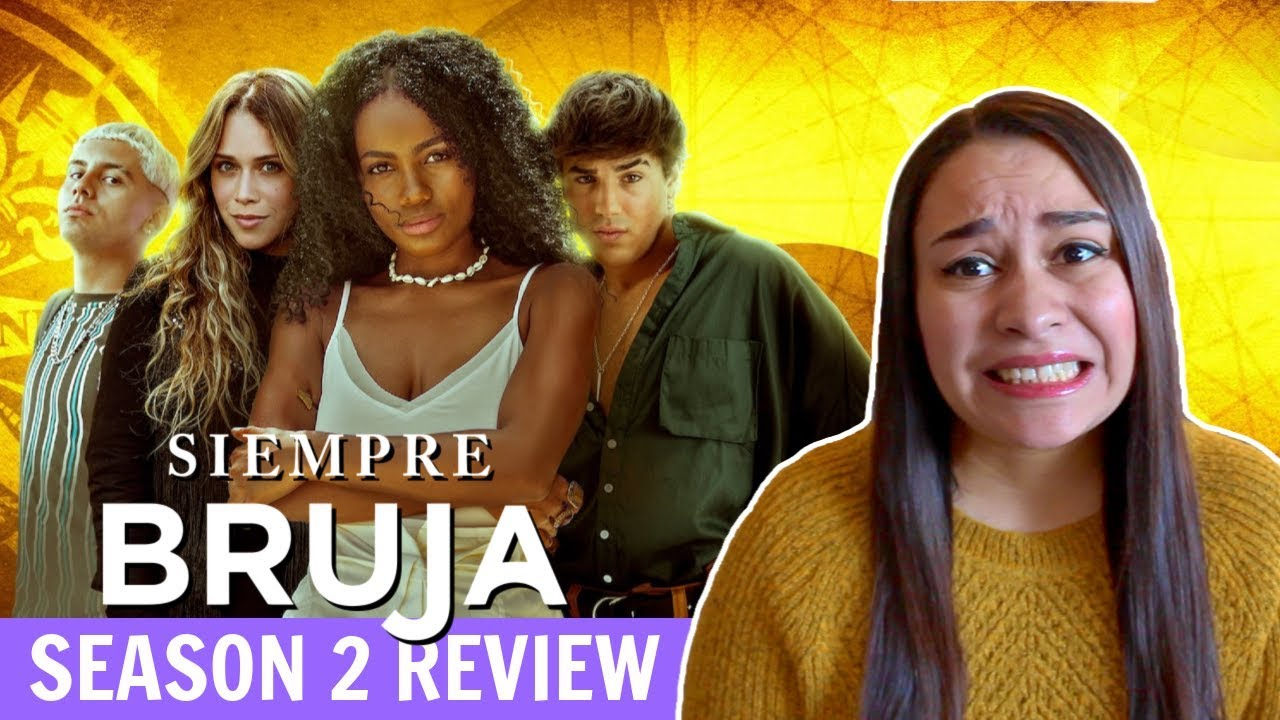 Download Did Siempre Bruja Get Worse With Season 2?