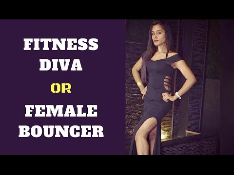 INDIAN FEMALE FITNESS DIVA OR A FEMALE BOUNCER
