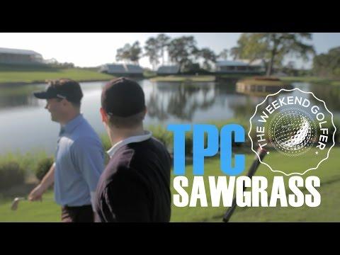 THE WEEKEND GOLFER AT TPC SAWGRASS