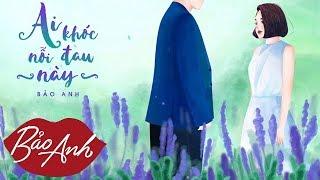 Ai Khóc Nỗi Đau Này | Bảo Anh (Animation lyrics video)