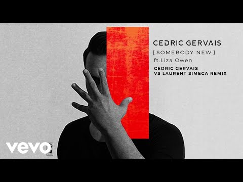 Cedric Gervais - Somebody New (Cedric Gervais & Laurent Simeca Remix) ft. Liza Owen