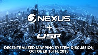 Nexus + LISP Decentralized Mapping System Discussion with Dino Farinacci - Oct. 10, 2018