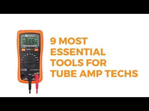 9 MOST ESSENTIAL TOOLS for Tube Guitar Amp Maintenance and Repair