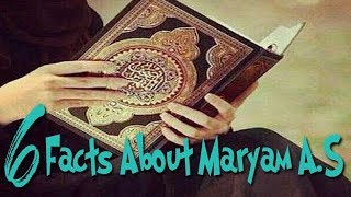 6 Facts About Hazrat Maryam A.S [2018 NEW VIDEO]