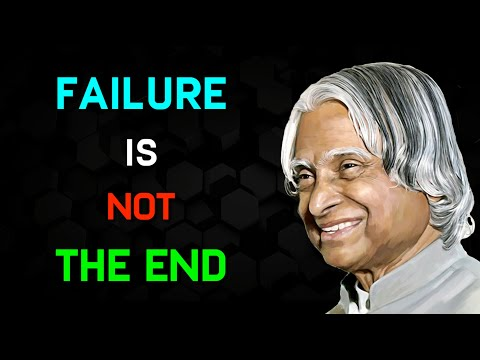 Failure Is Not The End | APJ Abdul Kalam Quotes | Life Quotes